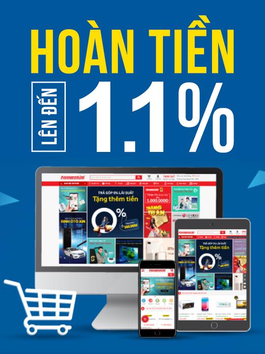 Nguyễn Kim hoàn tiền đến 1.1%