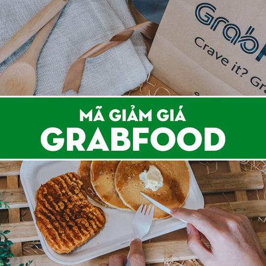 GrabFood tổng hợp mã giảm giá tại GrabFood