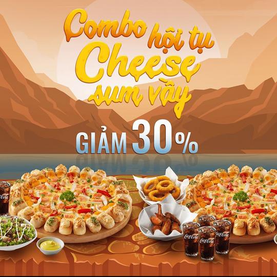 Pizza Hut giảm 30% cho combo cheese