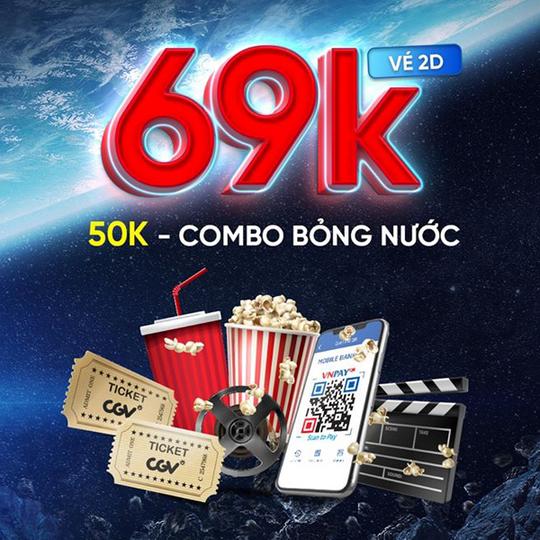 CGV vé phim chỉ 69k & combo bắp nước chỉ 50k