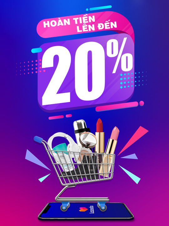 Lazada hoàn tiền lên đến 20% tại Lazada App