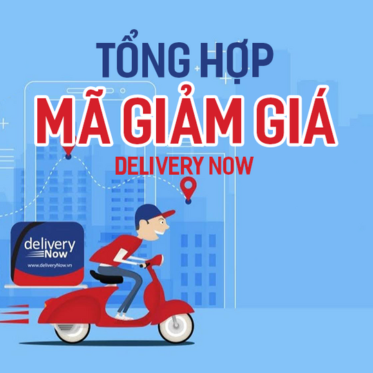 Delivery Now tổng hợp mã giảm giá hàng ngày