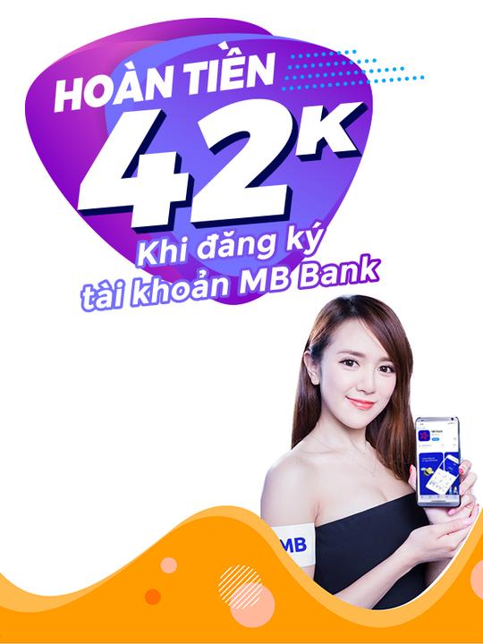 MBBank hoàn 42k khi đăng ký tài khoản MB Bank