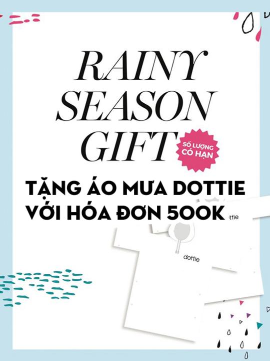 Dottie tặng áo mưa với hóa đơn từ 500k