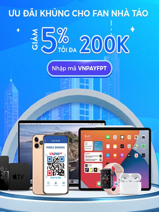 VNPAY giảm 5% tối đa 200k tại FPT Shop