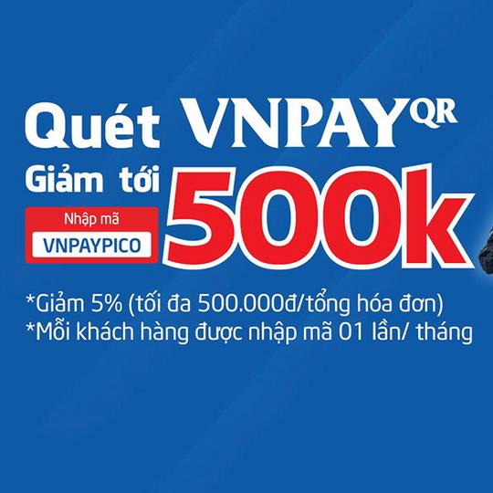 Điện máy Pico giảm 5% tối đa 500K qua VNPAY