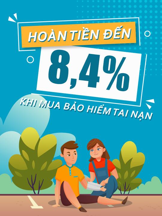 Bảo Hiểm Tai Nạn hoàn tiền đến 8.4% khi đăng ký bảo hiểm