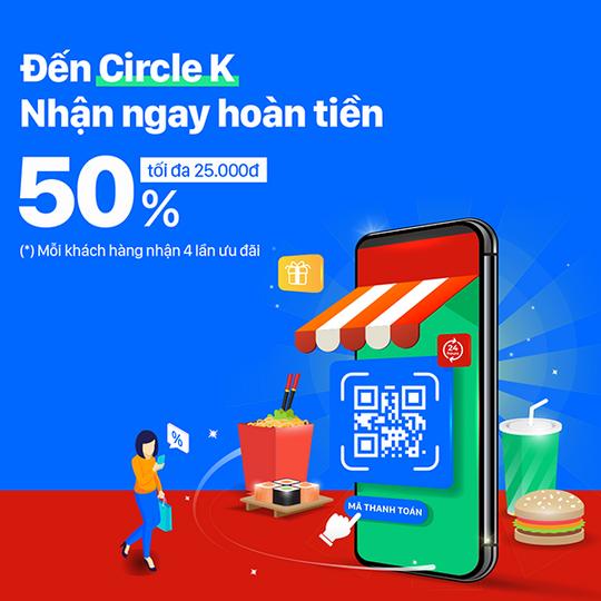 Circle K hoàn tiền 50% tối đa 25k
