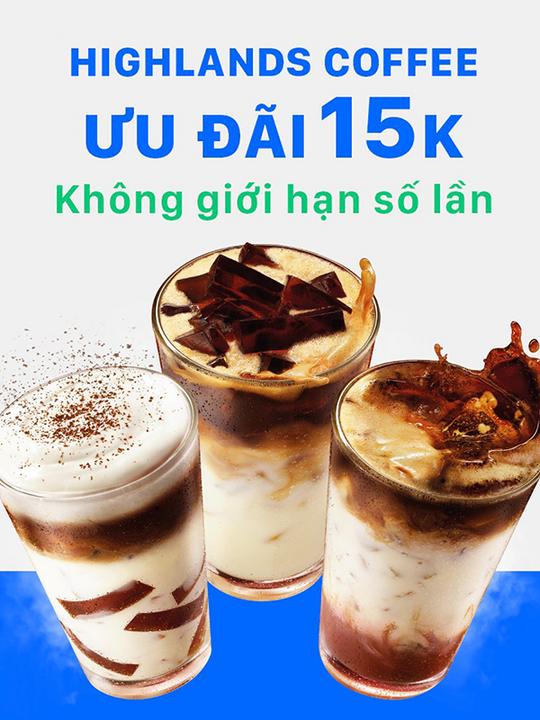 Highlands Coffee khuyến mãi 15k cho HĐ từ 50k qua ZaloPay