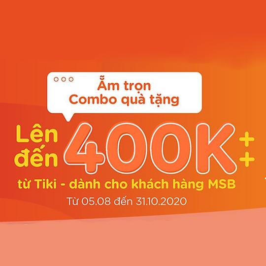 Tiki khuyến mãi đến 400k cho KH MSB