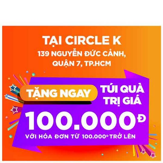 Circle K tặng túi quà 100k cho ĐH từ 100k