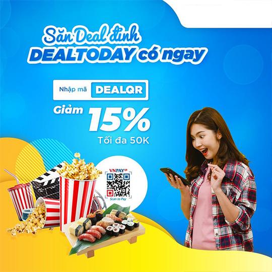 VNPAY giảm 15% tối đa 50K tại Dealtoday