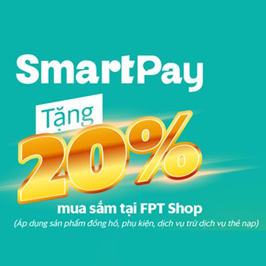 SmartPay khuyến mãi 20% mua sắm tại FPT shop