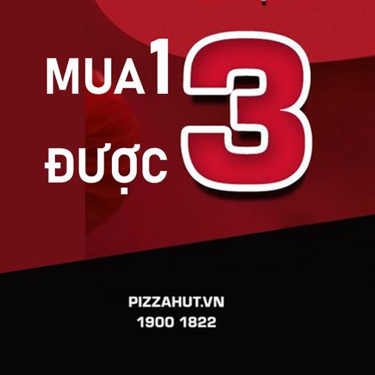 Pizza Hut khuyến mãi mua 1 được 3 với nhiều món