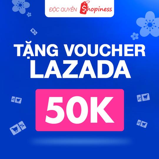 Lazada tặng voucher độc quyền 50K