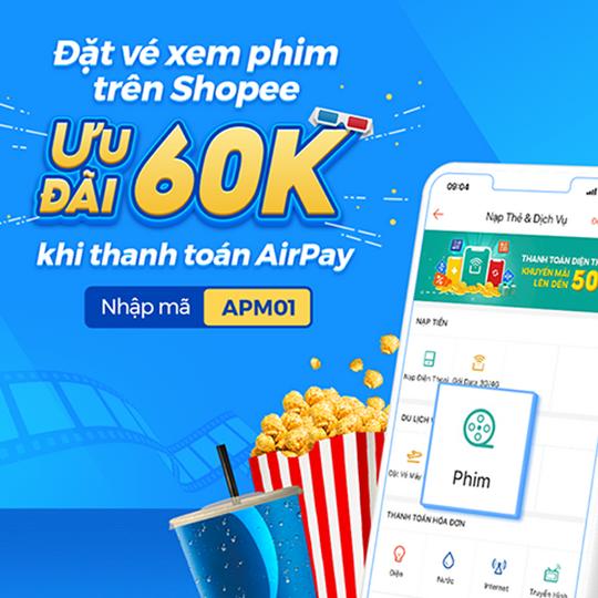 AirPay ưu đãi 60k vé phim trên Shopee