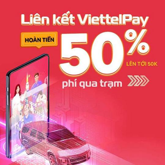 Viettel Pay hoàn tiền 50% phí qua trạm