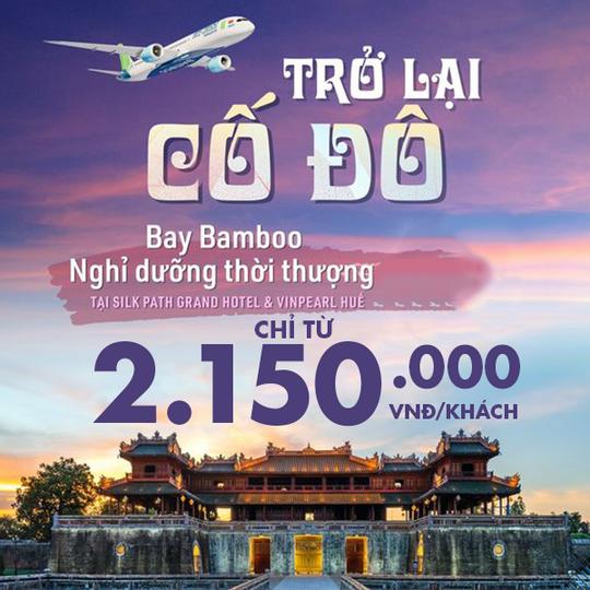 Bamboo Airways combo Trở Lại Cố Đô từ 2.150.000/khách
