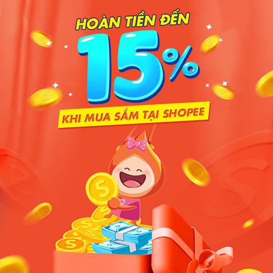 Shopee hoàn tiền lên đến 15% khi mua Shopee