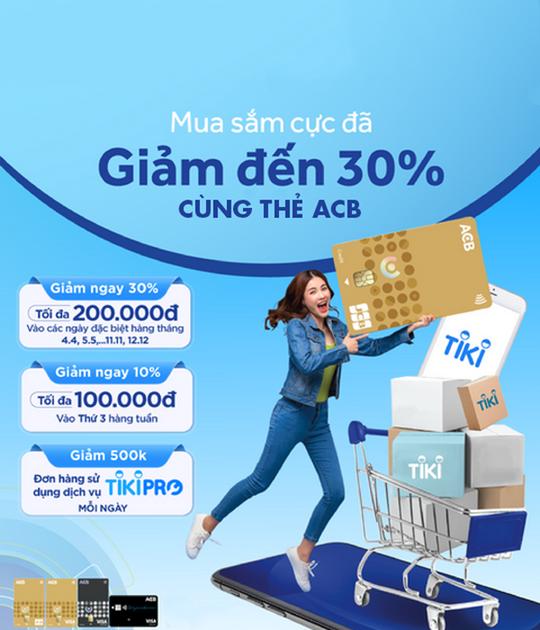 Tiki giảm đến 30% cùng thẻ ACB tại Tiki