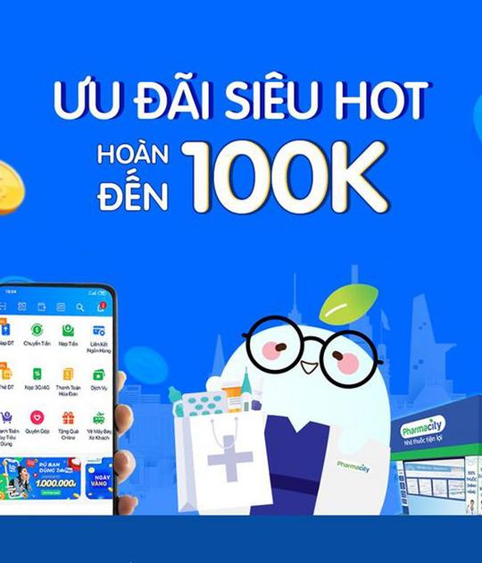 Pharmacity hoàn đến 100k khi thanh toán qua ZaloPay