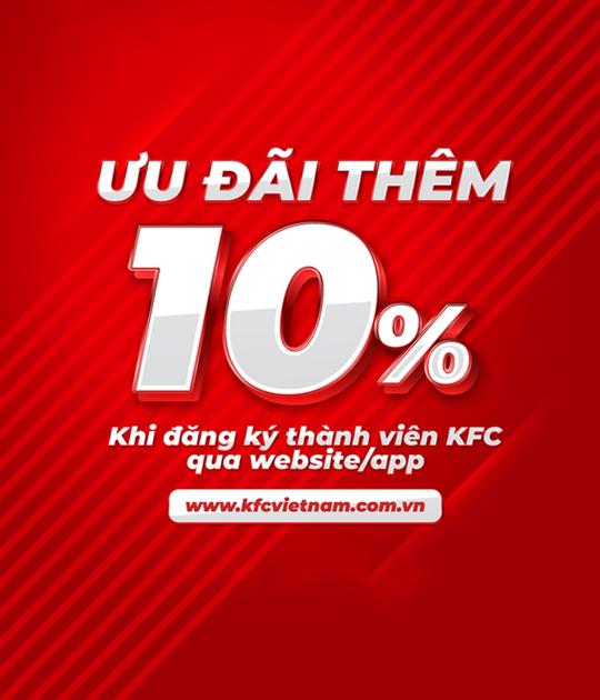 KFC ưu đãi thêm 10% khi đăng ký thành viên